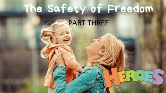 The Safety of Freedom – Part Three