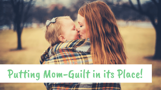 Putting Mom-Guilt in its Place
