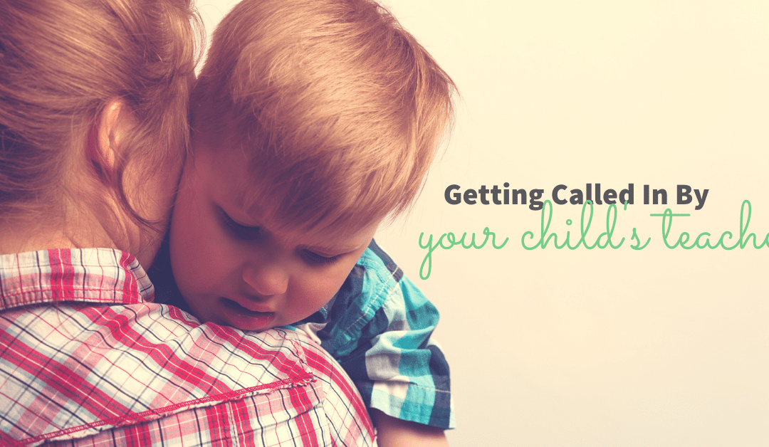 Being Called In By Your Child's Teacher…