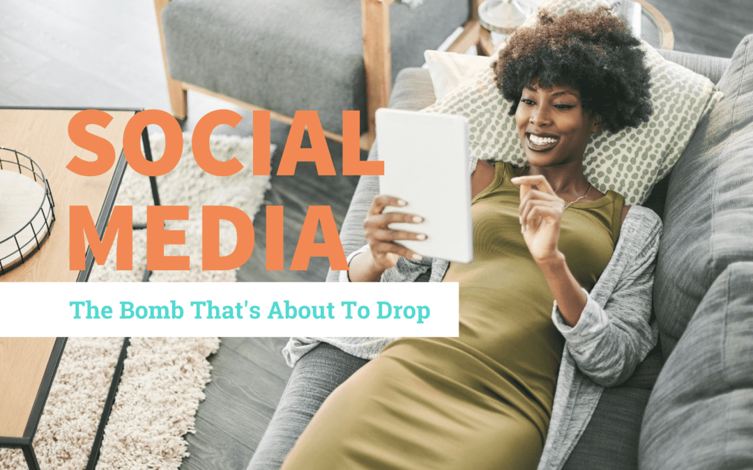 Social Media – The Bomb That's About to Drop!