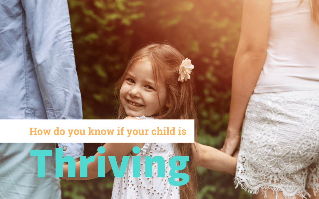 How Can You Tell If Your Child Is Thriving?