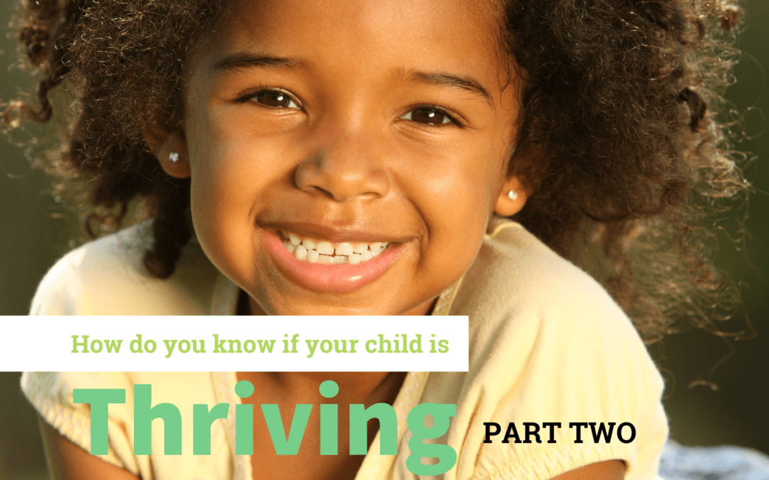 How Can You Tell If Your Child Is Thriving – Part Two